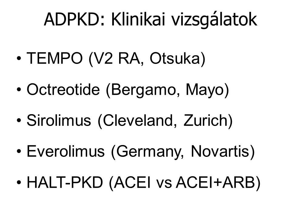 ADPKD: Klinikai vizsgálatok TEMPO (V2 RA, Otsuka) Octreotide (Bergamo, Mayo) Sirolimus (Cleveland, Zurich) Everolimus (Germany, Novartis) HALT-PKD (AC