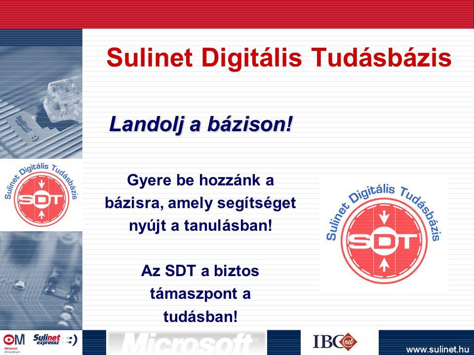 www.sulinet.hu Sulinet Digitális Tudásbázis Landolj a bázison.