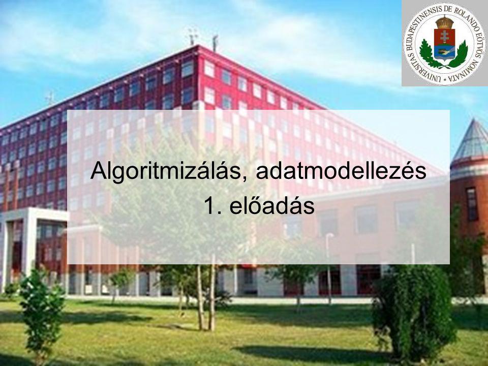 Algoritmizálás, adatmodellezés 1. előadás