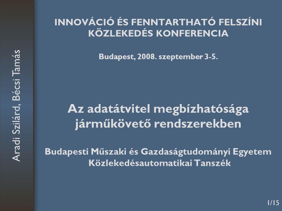 1/15 INNOVÁCIÓ ÉS FENNTARTHATÓ FELSZÍNI KÖZLEKEDÉS KONFERENCIA Budapest, 2008.