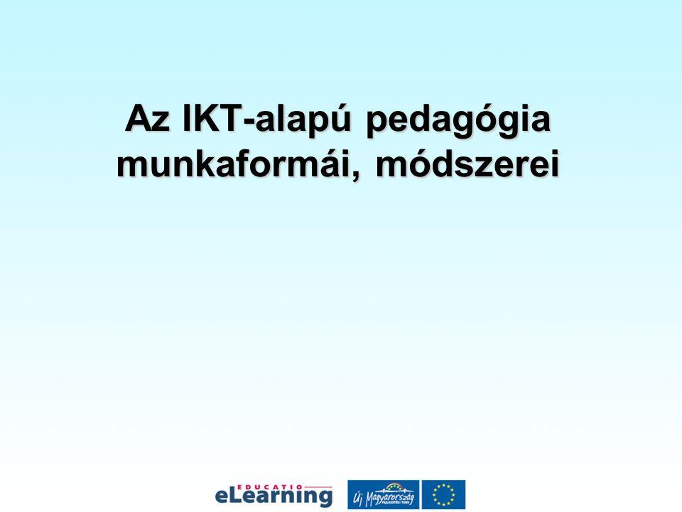 Az IKT-alapú pedagógia munkaformái, módszerei