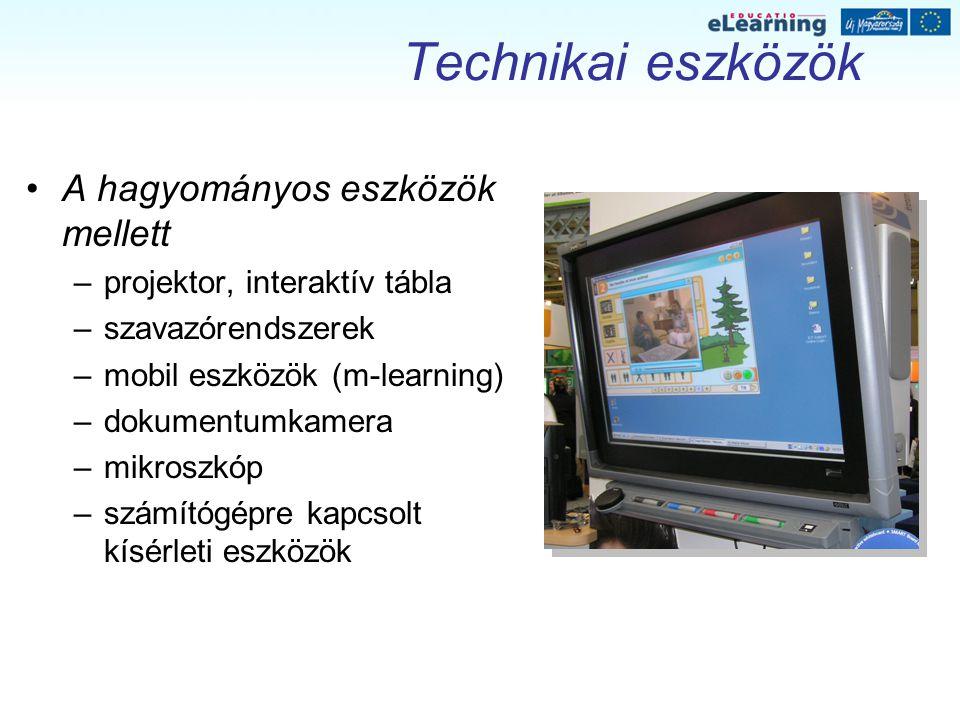Technikai eszközök A hagyományos eszközök mellett –projektor, interaktív tábla –szavazórendszerek –mobil eszközök (m-learning) –dokumentumkamera –mikroszkóp –számítógépre kapcsolt kísérleti eszközök