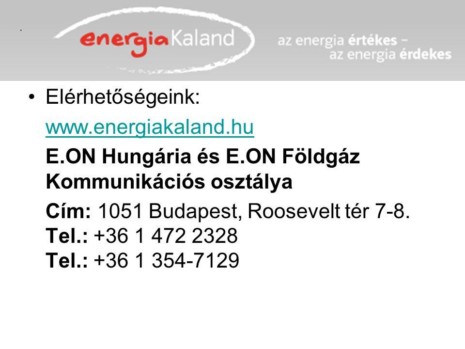 Elérhetőségeink: www.energiakaland.hu E.ON Hungária és E.ON Földgáz Kommunikációs osztálya Cím: 1051 Budapest, Roosevelt tér 7-8. Tel.: +36 1 472 2328
