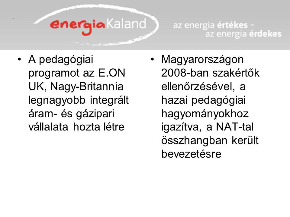 A pedagógiai programot az E.ON UK, Nagy-Britannia legnagyobb integrált áram- és gázipari vállalata hozta létre Magyarországon 2008-ban szakértők ellen