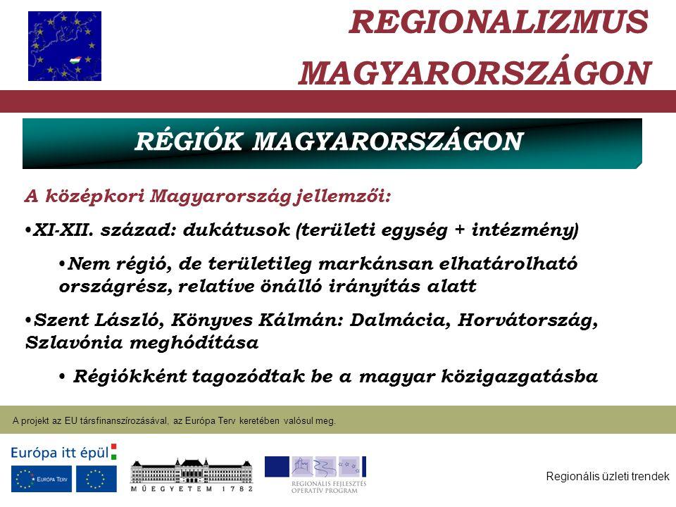 Regionális üzleti trendek A projekt az EU társfinanszírozásával, az Európa Terv keretében valósul meg. 2004. január 27. A középkori Magyarország jelle