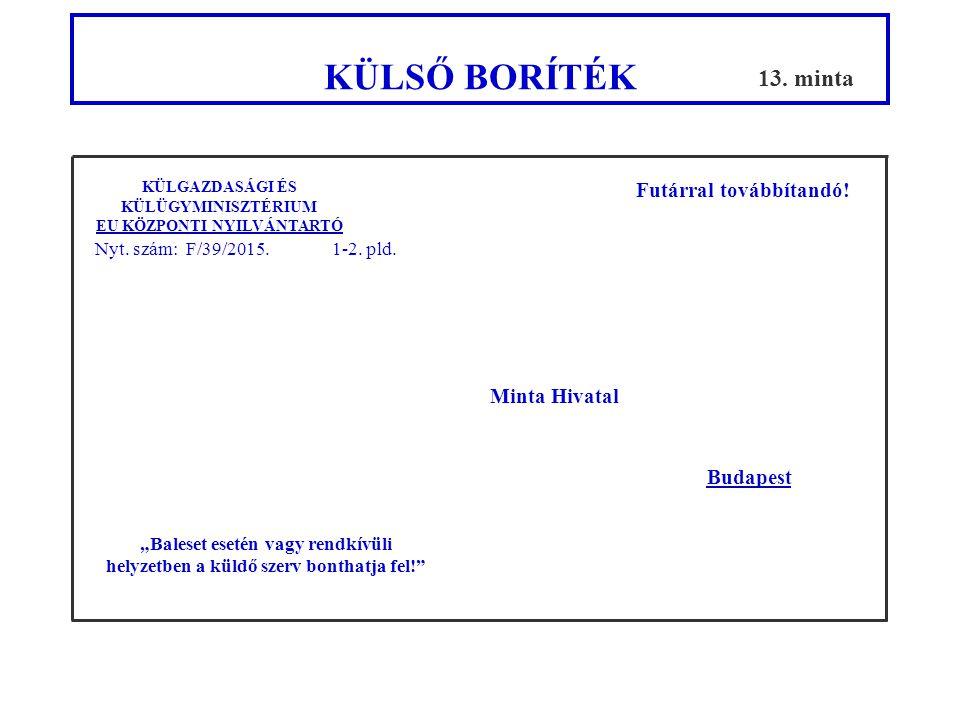 Feladó: Állami Futárszolgálat Központi Levélrendező Alosztály Listaszám: E000054 Oldalszám: 1/1 2.