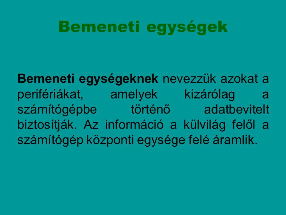 Billentyűzet A szabványos angol billentyűzet 101, míg a magyar 102 vagy 105 gombos, de tetszés szerint válogathatunk számtalan további billentyűzettípus közül is.