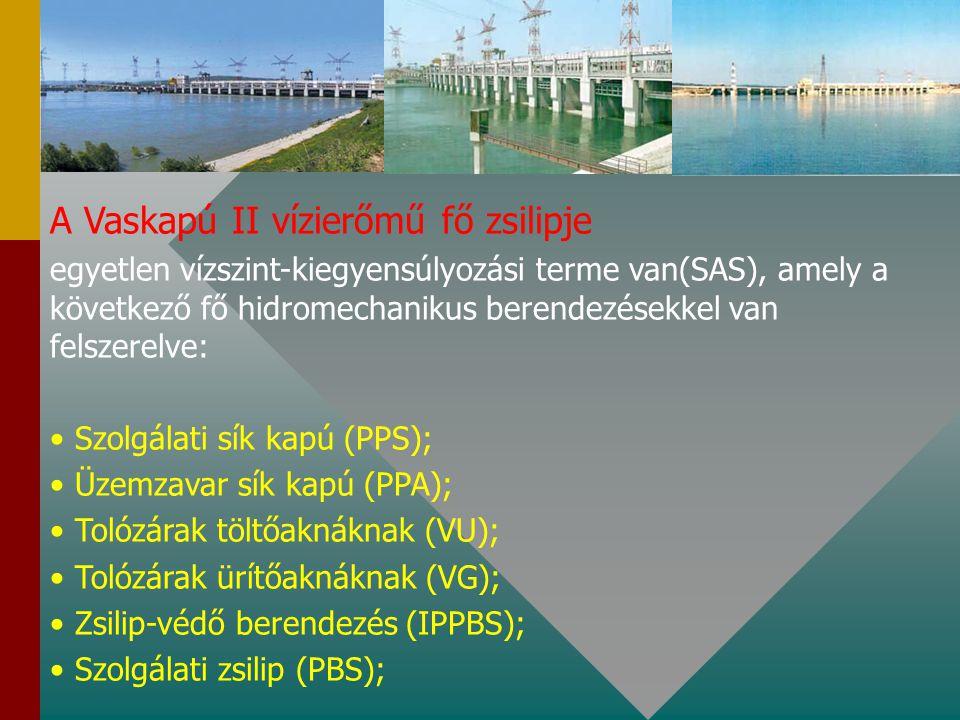 A Vaskapú II vízierőmű fő zsilipje egyetlen vízszint-kiegyensúlyozási terme van(SAS), amely a következő fő hidromechanikus berendezésekkel van felszerelve: Szolgálati sík kapú (PPS); Üzemzavar sík kapú (PPA); Tolózárak töltőaknáknak (VU); Tolózárak ürítőaknáknak (VG); Zsilip-védő berendezés (IPPBS); Szolgálati zsilip (PBS);