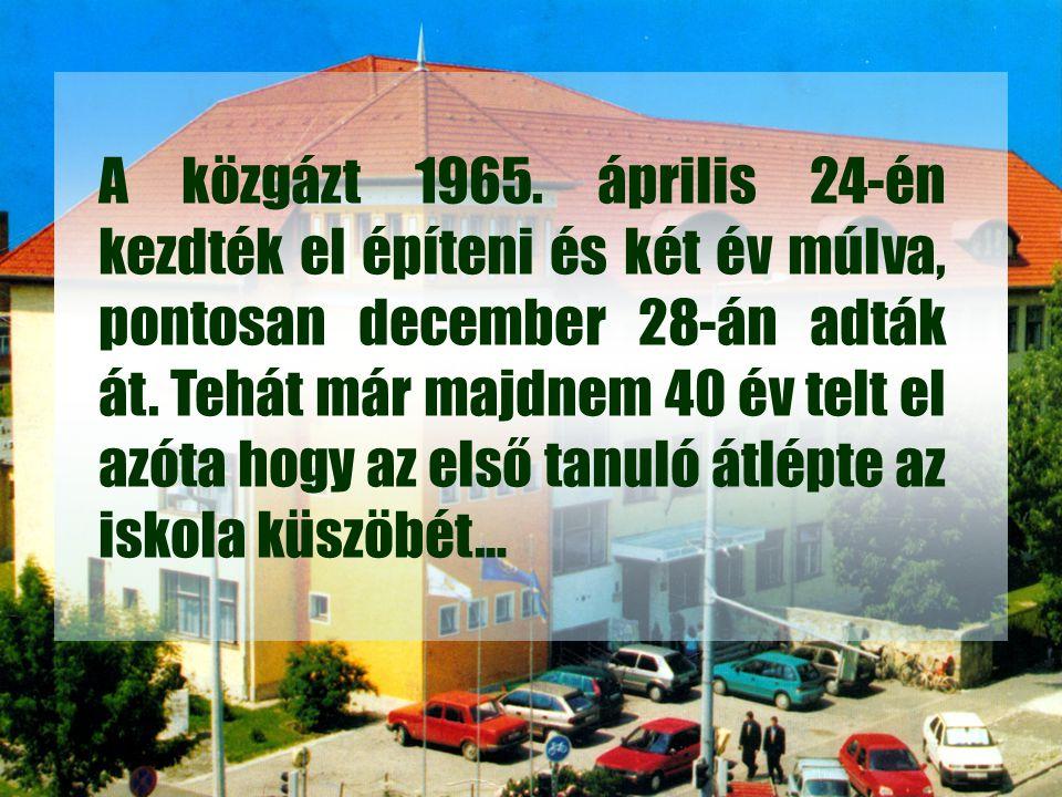 A közgázt 1965. április 24-én kezdték el építeni és két év múlva, pontosan december 28-án adták át. Tehát már majdnem 40 év telt el azóta hogy az első