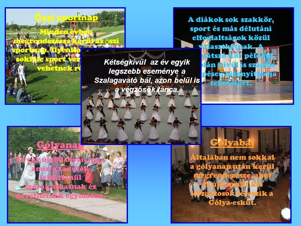 Őszi sportnap Minden évben megrendezésre kerül az ő szi sportnap. Ilyenkor a diákok sokféle sport versenyeken vehetnek részt. A diákok sok szakkör, sp
