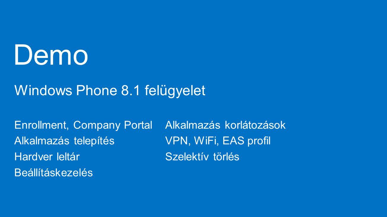 Enrollment, Company Portal Alkalmazás telepítés Hardver leltár Beállításkezelés Alkalmazás korlátozások VPN, WiFi, EAS profil Szelektív törlés