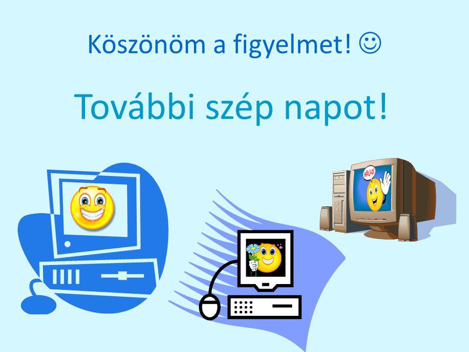 Források http://pcworld.hu/szoftver/xp-vs-7-vs-81-melyik-a-legjobb-windows.html http://gisfigyelo.geocentrum.hu/informatika/kisokos_processzor.html http://ark.intel.com/products/64582/ http://ark.intel.com/products/63697 http://ark.intel.com/products/77488/Intel-Core-i3-4160-Processor-3M- Cache-3_60-GHz http://ark.intel.com/products/77488/Intel-Core-i3-4160-Processor-3M- Cache-3_60-GHz http://www.olcsobbat.hu http://www.videocardbenchmark.net/high_end_gpus.html http://www.emag.hu/videokartyak/c?gclid=CNLIhZDlmMICFbPJtAodVUoAj A http://www.emag.hu/videokartyak/c?gclid=CNLIhZDlmMICFbPJtAodVUoAj A http://www.arukereso.hu/szamitogep-haz-c3085/corsair/obsidian-800d- cc800dw-p38994295/ http://www.arukereso.hu/szamitogep-haz-c3085/corsair/obsidian-800d- cc800dw-p38994295/ http://oaziscomputer.hu/hirek-tesztek/asus-pb278qr-attekintes Tovább