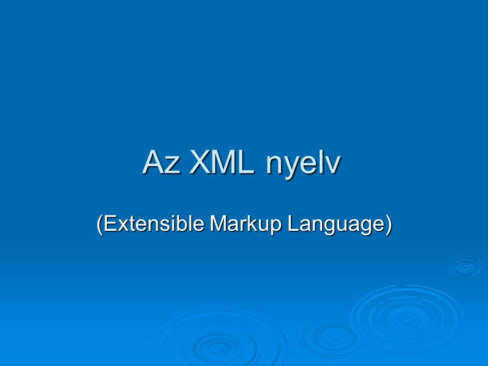 Az XML nyelv (Extensible Markup Language)