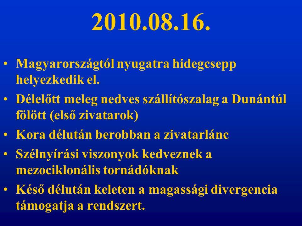 2010.08.16.Magyarországtól nyugatra hidegcsepp helyezkedik el.