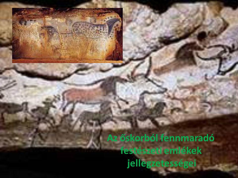 Az őskorból fennmaradó festészeti emlékek jellegzetességei