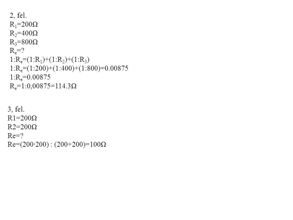 2, fel.R 1 =200Ω R 2 =400Ω R 3 =800Ω R e =.