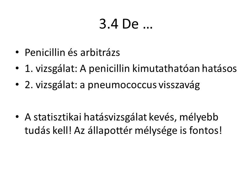 3.4 De … Penicillin és arbitrázs 1. vizsgálat: A penicillin kimutathatóan hatásos 2.