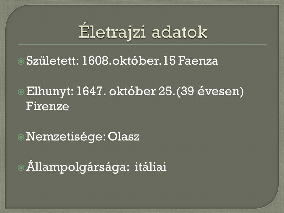  Született: 1608.október.15 Faenza  Elhunyt: 1647.