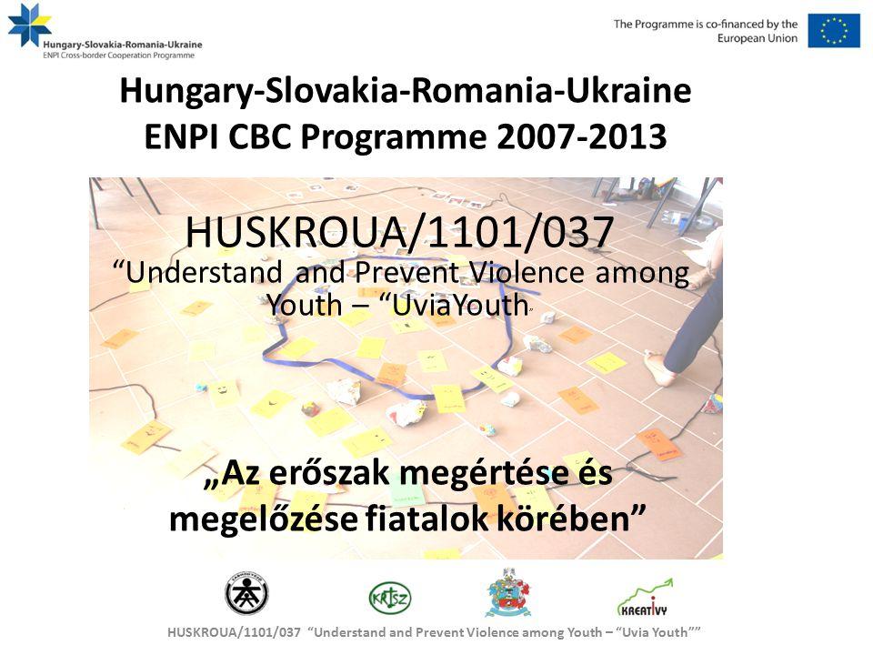 HUSKROUA/1101/037 Understand and Prevent Violence among Youth – Uvia Youth Projektcélok Ütemezés Lépésről – lépésre Élménypedagógiai foglalkozás Célcsoport meghatározása