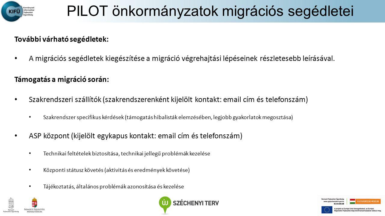 Települési portál: nincs migráció (manuális adatfeltöltés) Gazdálkodási rendszer: migráció a standalone pilot rendszerből (RITEK) Helyi adó szakrendszer: ASP ADÓ migráció folyamatban (Kincsinfó) Iratkezelő rendszer: XML állomány Ipari és kereskedelmi rendszer: XML állomány (Manuális migráció) Ingatlanvagyon-kataszter: XLSX – 147/1992.