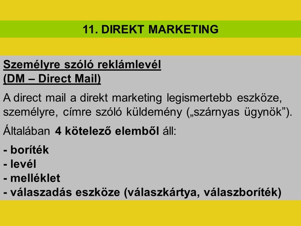 """Személyre szóló reklámlevél (DM – Direct Mail) A direct mail a direkt marketing legismertebb eszköze, személyre, címre szóló küldemény (""""szárnyas ügyn"""