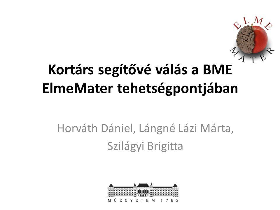 Kortárs segítővé válás a BME ElmeMater tehetségpontjában Horváth Dániel, Lángné Lázi Márta, Szilágyi Brigitta
