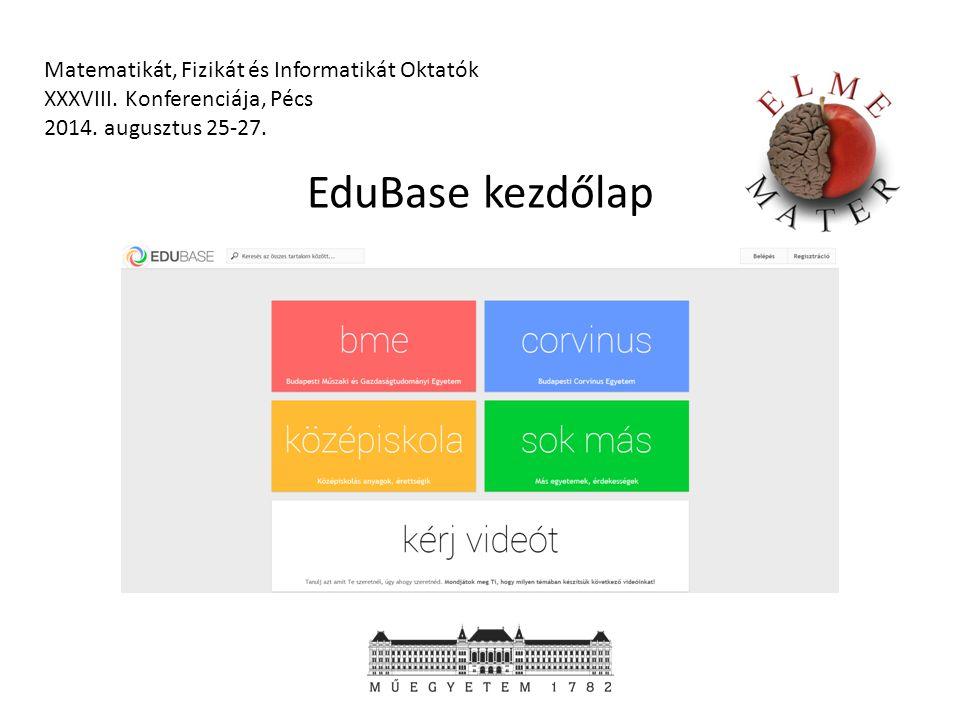 EduBase kezdőlap Matematikát, Fizikát és Informatikát Oktatók XXXVIII.