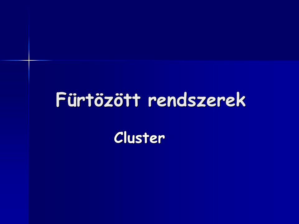 Fürtözött rendszerek Cluster