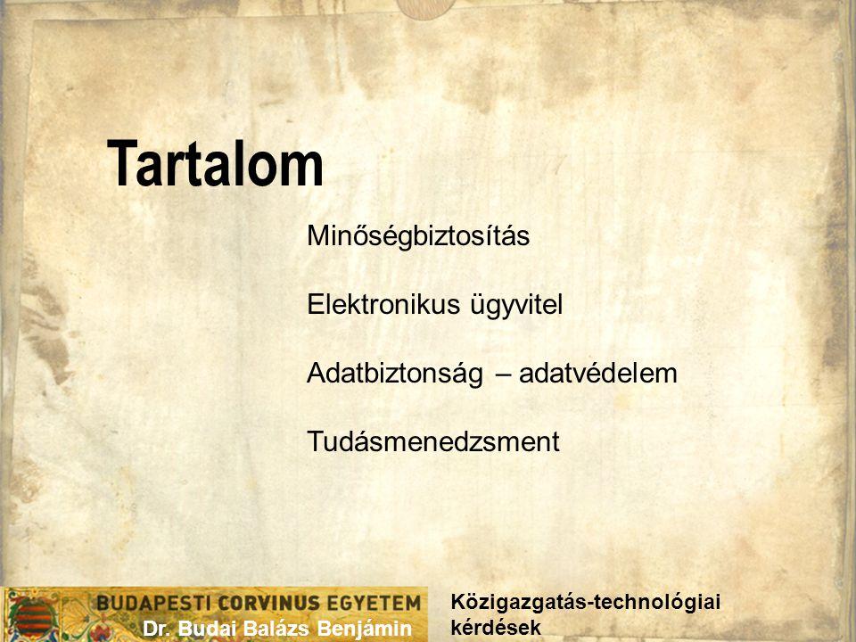 Tartalom Közigazgatás-technológiai kérdések Dr.
