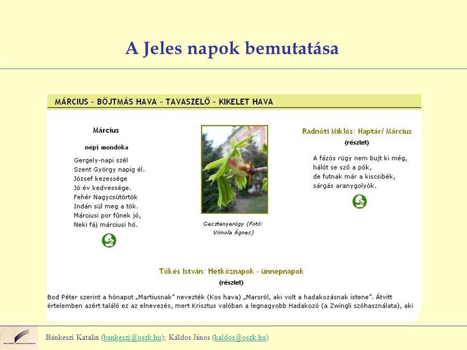 A Jeles napok bemutatása Bánkeszi Katalin (bankeszi@oszk.hu); Káldos János (kaldos@oszk.hu)bankeszi@oszk.hukaldos@oszk.hu