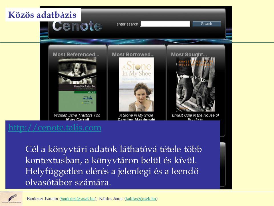 http://cenote.talis.com Cél a könyvtári adatok láthatóvá tétele több kontextusban, a könyvtáron belül és kívül. Helyfüggetlen elérés a jelenlegi és a