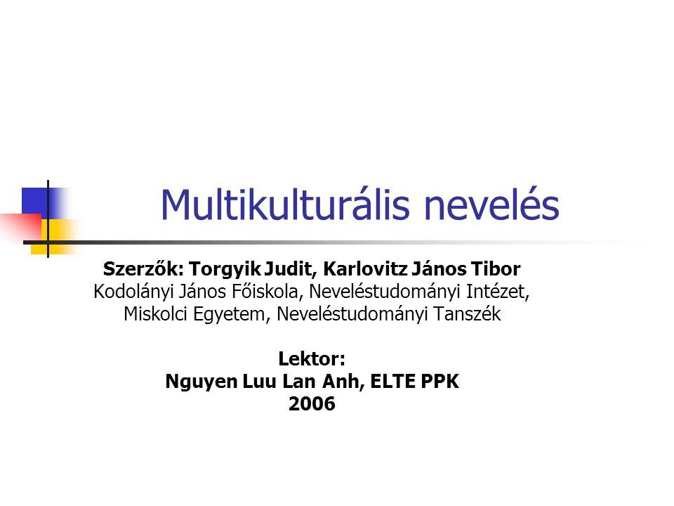 12 fejezet a szélesen értelmezett multikultúráról és annak iskolai vonatkozásairól A könyv felépítése A fejezetek végén Kulcsfogalmak felsorolása További olvasmányok Kérdések és feladatok