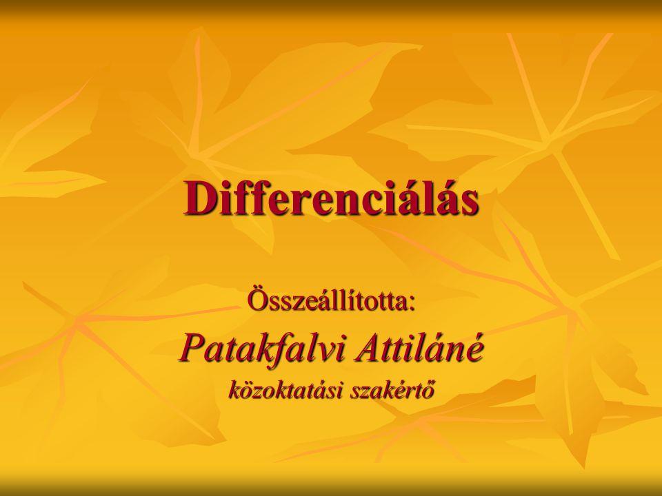 Differenciálás Összeállította: Patakfalvi Attiláné közoktatási szakértő