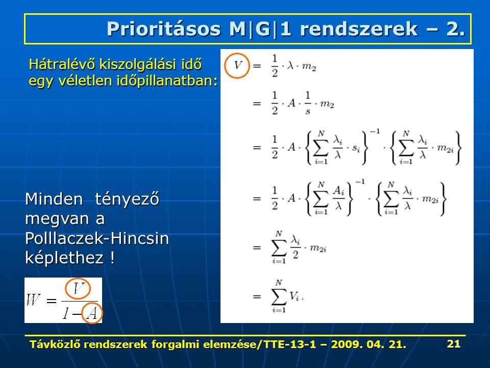 Távközlő rendszerek forgalmi elemzése/TTE-13-1 – 2009. 04. 21. 21 Prioritásos M|G|1 rendszerek – 2. Hátralévő kiszolgálási idő egy véletlen időpillana