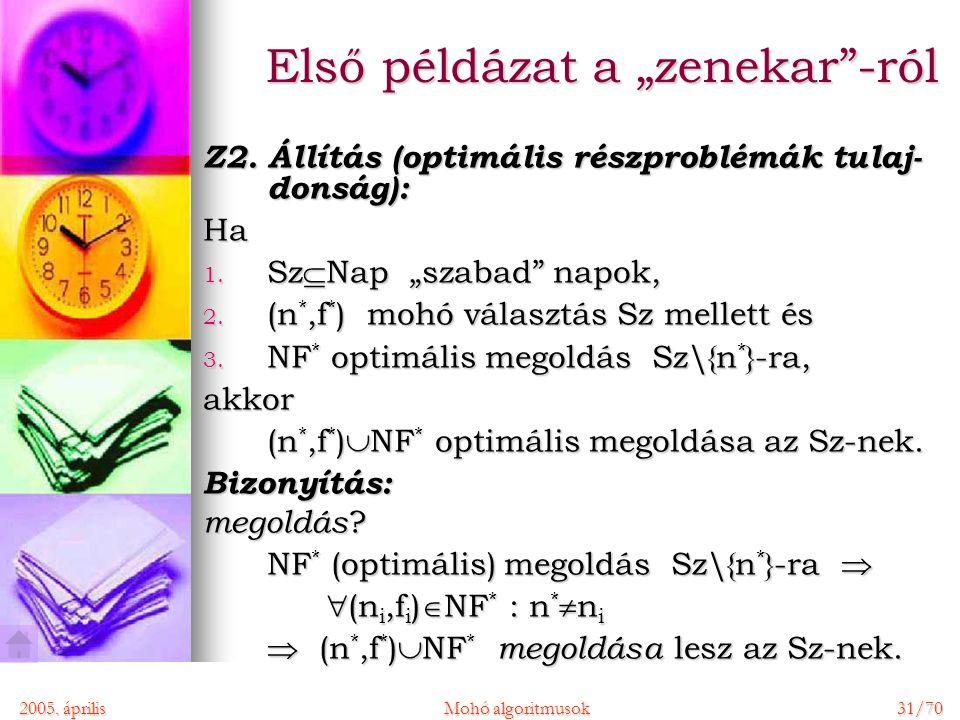"""2005. áprilisMohó algoritmusok 31/70 Első példázat a """"zenekar -ról Z2."""