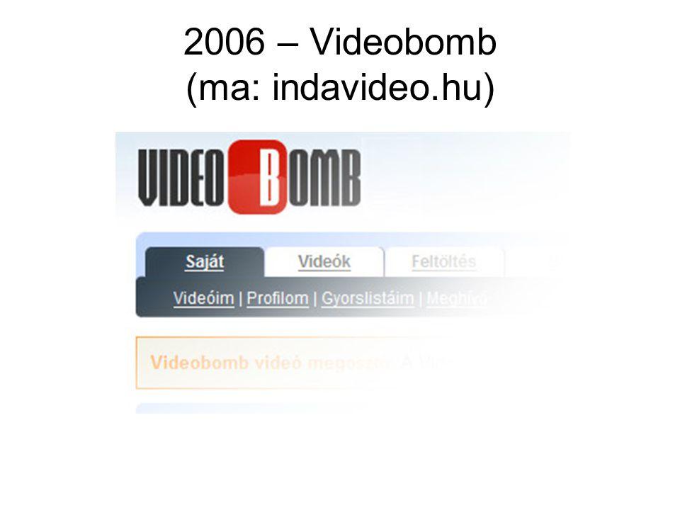 2006 – Videobomb (ma: indavideo.hu)