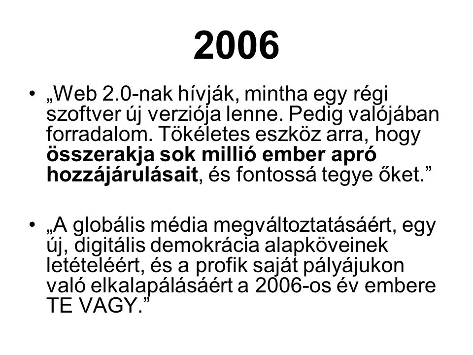 """""""Web 2.0-nak hívják, mintha egy régi szoftver új verziója lenne."""