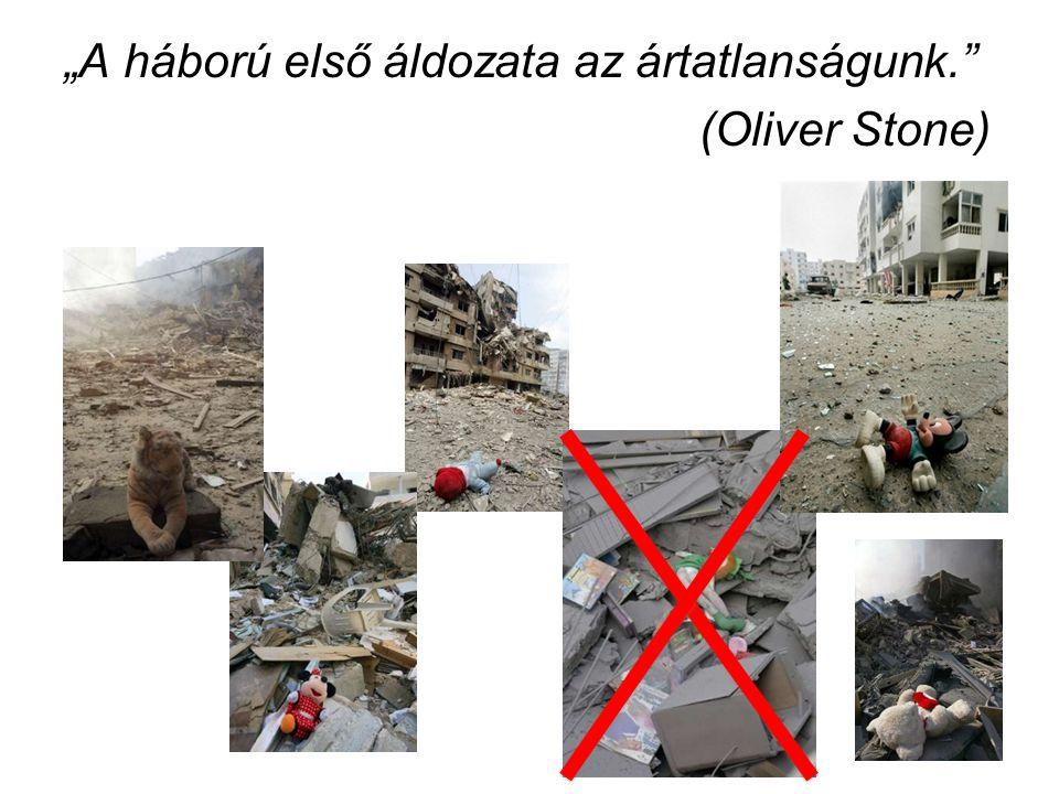 """""""A háború első áldozata az ártatlanságunk. (Oliver Stone)"""