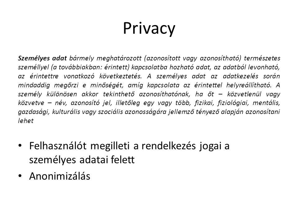 Privacy Személyes adat bármely meghatározott (azonosított vagy azonosítható) természetes személlyel (a továbbiakban: érintett) kapcsolatba hozható ada