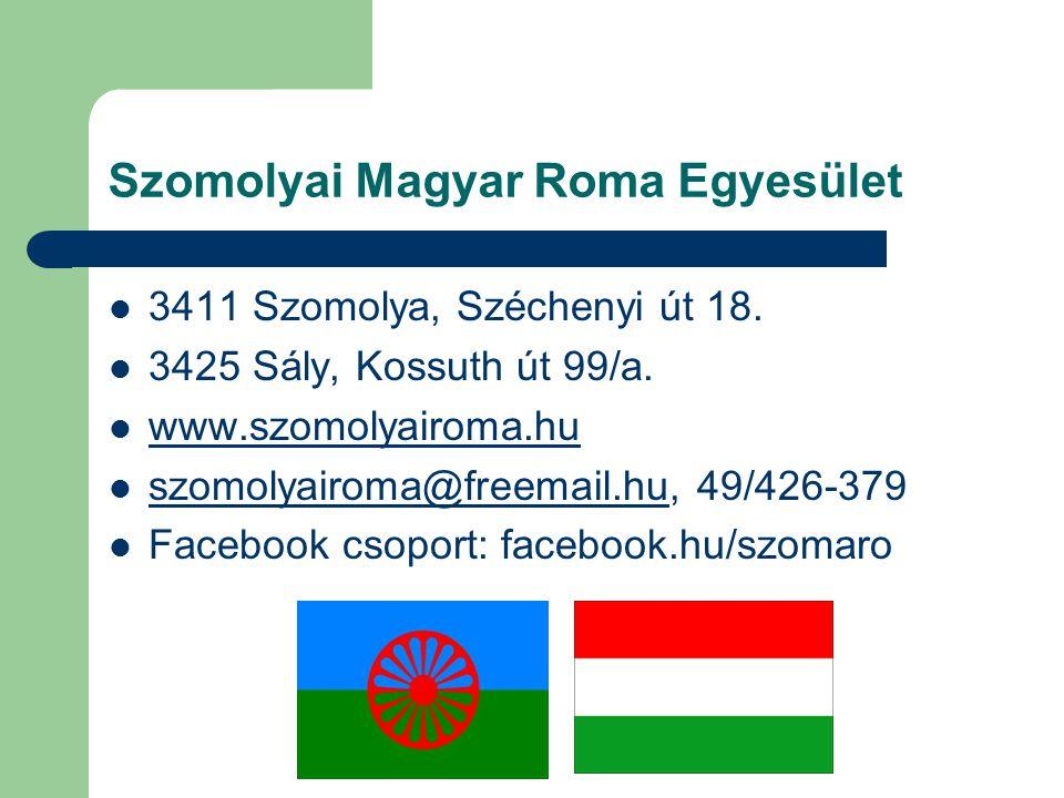 Szomolyai Magyar Roma Egyesület 3411 Szomolya, Széchenyi út 18.