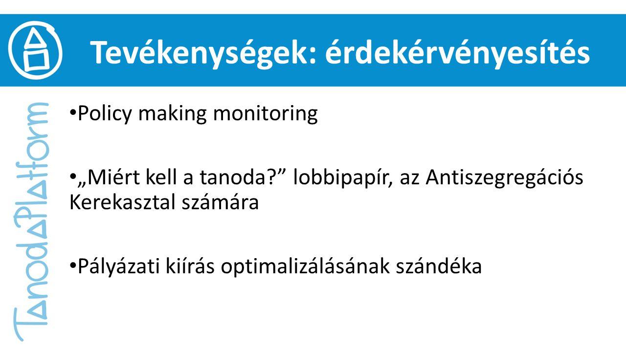 """Tevékenységek: érdekérvényesítés Policy making monitoring """"Miért kell a tanoda?"""" lobbipapír, az Antiszegregációs Kerekasztal számára Pályázati kiírás"""