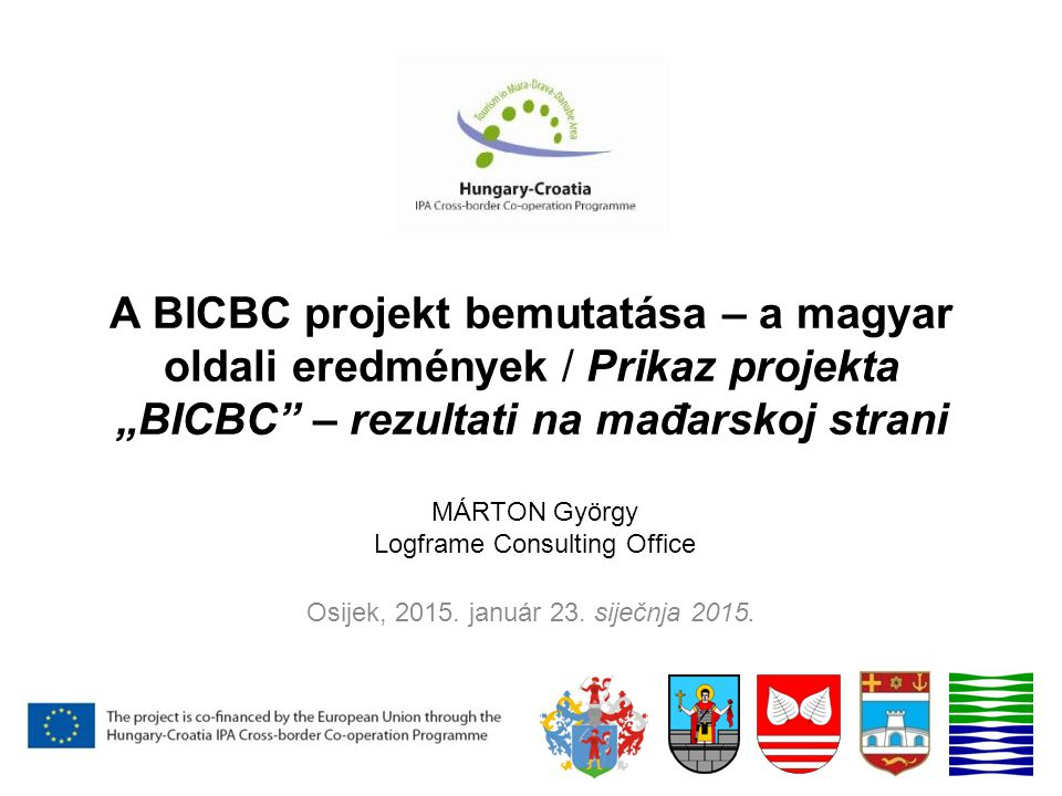 "A BICBC projekt bemutatása – a magyar oldali eredmények / Prikaz projekta ""BICBC – rezultati na mađarskoj strani Osijek, 2015."