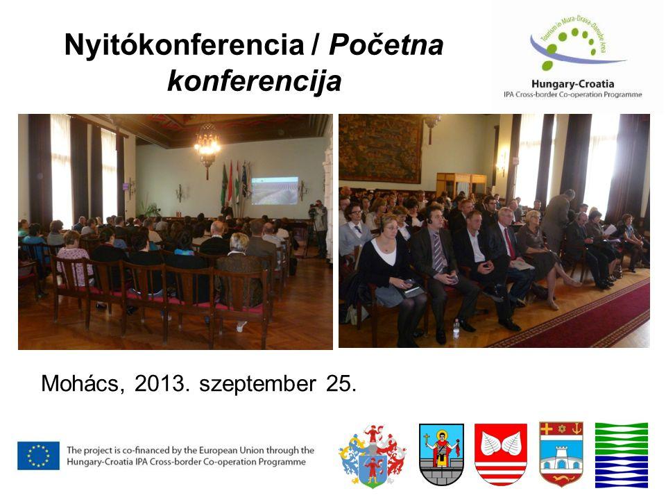 Nyitókonferencia / Početna konferencija Mohács, 2013. szeptember 25.