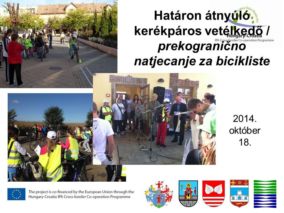 Határon átnyúló kerékpáros vetélkedő / prekogranično natjecanje za bicikliste 2014. október 18.