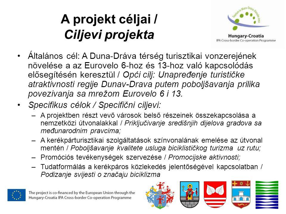 A projekt céljai / Ciljevi projekta Általános cél: A Duna-Dráva térség turisztikai vonzerejének növelése a az Eurovelo 6-hoz és 13-hoz való kapcsolódás elősegítésén keresztül / Opći cilj: Unapređenje turističke atraktivnosti regije Dunav-Drava putem poboljšavanja prilika povezivanja sa mrežom Eurovelo 6 i 13.