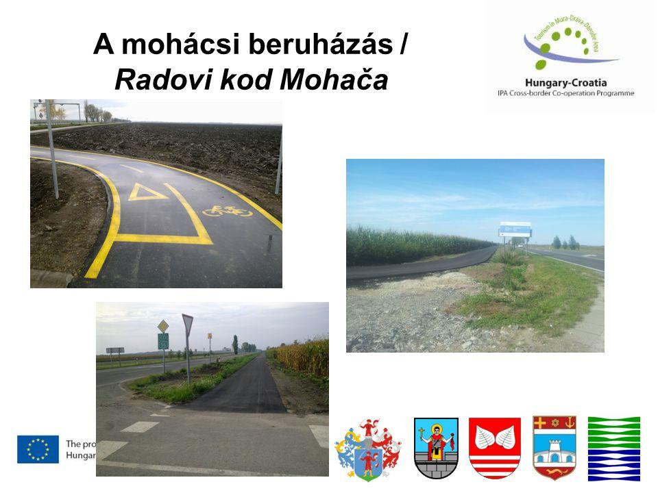 A mohácsi beruházás / Radovi kod Mohača
