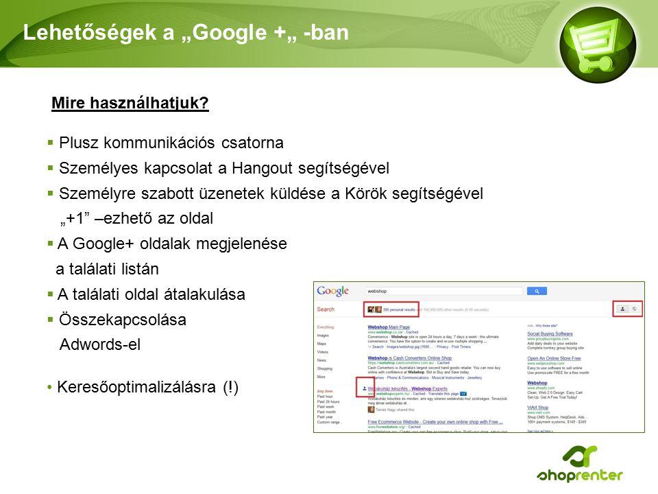 """Lehetőségek a """"Google +"""" -ban Mire használhatjuk."""