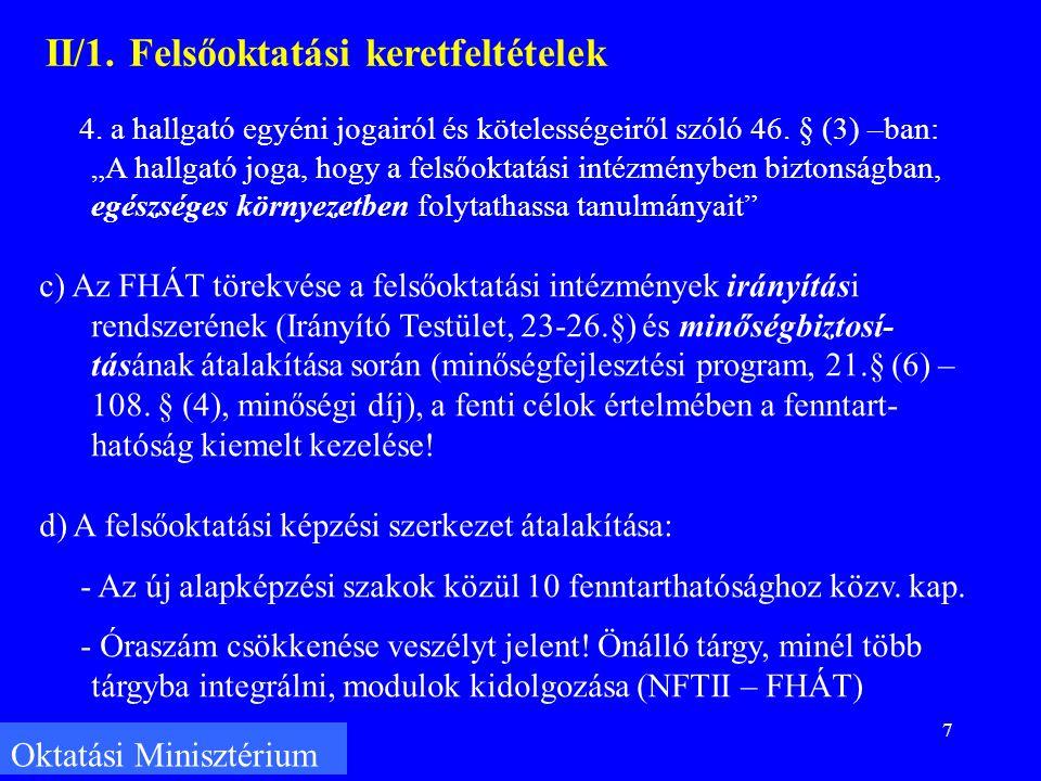7 Oktatási Minisztérium II/1. Felsőoktatási keretfeltételek 4.