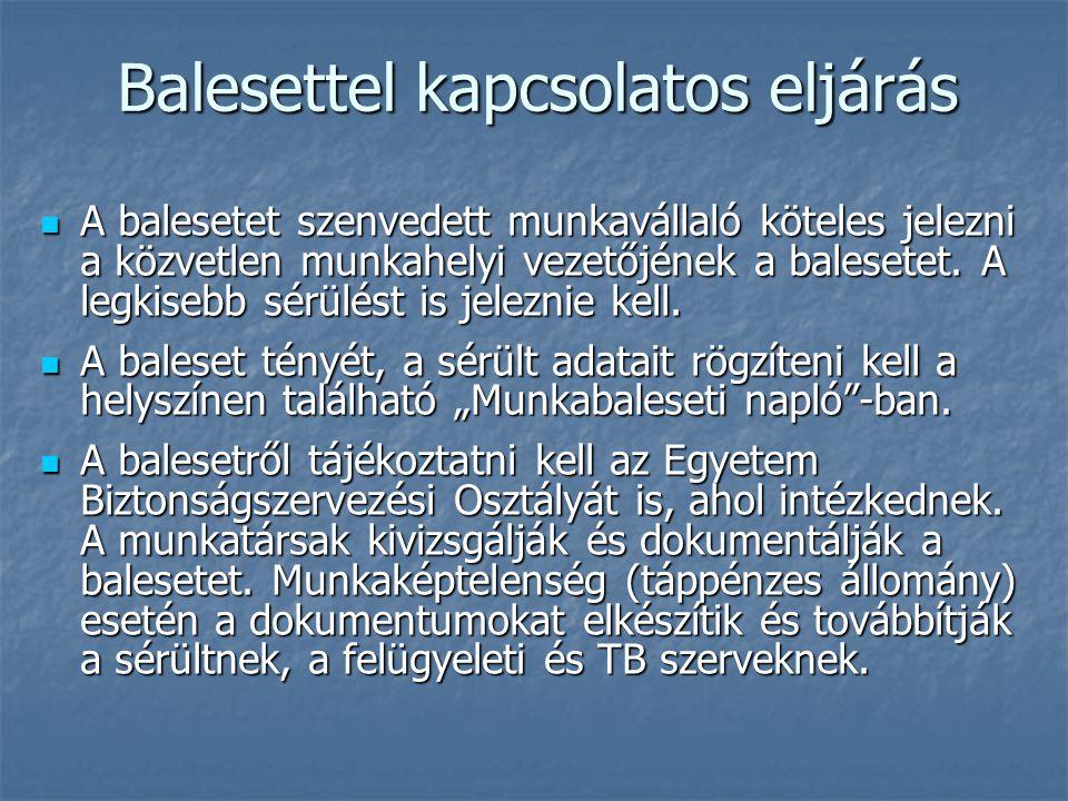 Balesettel kapcsolatos eljárás A balesetet szenvedett munkavállaló köteles jelezni a közvetlen munkahelyi vezetőjének a balesetet.