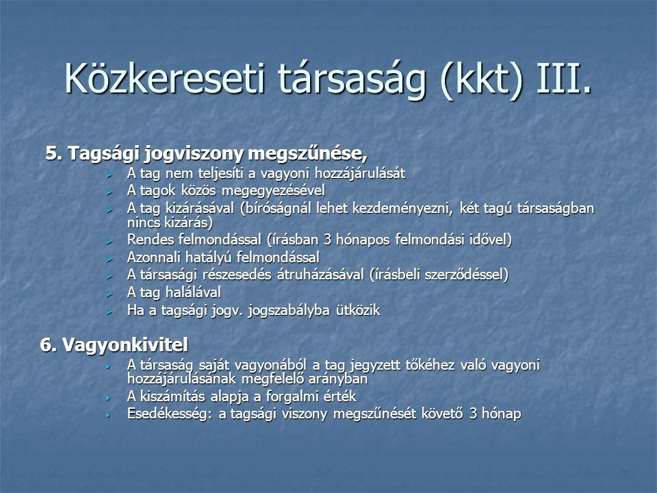 Közkereseti társaság (kkt) III. 5. Tagsági jogviszony megszűnése, 5. Tagsági jogviszony megszűnése,  A tag nem teljesíti a vagyoni hozzájárulását  A